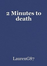 2 Minutes to death