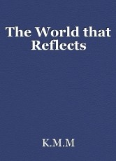 The World that Reflects
