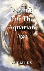 Legends For The Aquarian Age