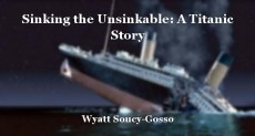 Sinking the Unsinkable: A Titanic Story