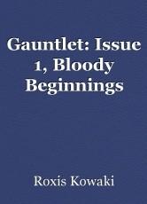 Gauntlet: Issue 1, Bloody Beginnings
