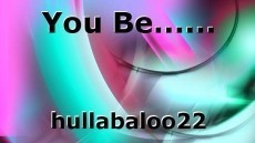 You Be......