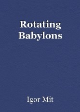 Rotating Babylons