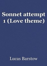 Sonnet attempt 1 (Love theme)