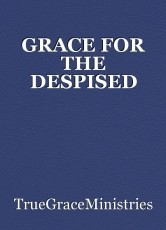 GRACE FOR THE DESPISED