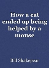 How a cat ended up being helped by a mouse