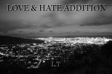LOVE & HATE ADDITION