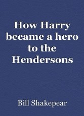 How Harry became a hero to the Hendersons