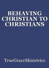 BEHAVING CHRISTIAN TO CHRISTIANS