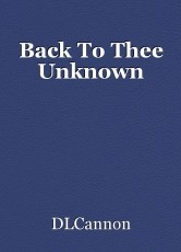 Back To Thee Unknown
