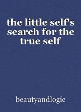the little self's search for the true self