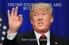 TRUMP STORY - THEY ARE RULING US