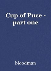 Cup of Puce - part one