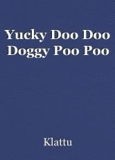 Yucky Doo Doo Doggy Poo Poo