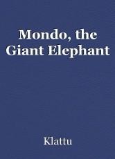 Mondo, the Giant Elephant
