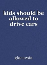 kids should be allowed to drive cars