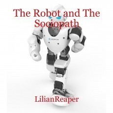 The Robot and The Sociopath