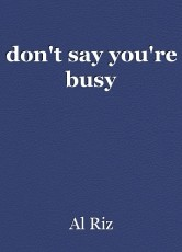 don't say you're busy