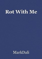 Rot With Me