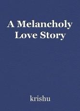 A Melancholy Love Story