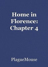 Home in Florence: Chapter 4