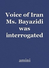 Voice of Iran Ms. Bayazidi was interrogated and badly beaten up by authorities of the Central Prison of Kerman.