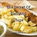 The Secret Of Fish And Chips