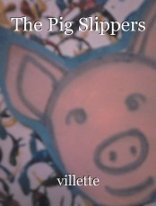 The Pig Slippers