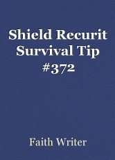 Shield Recurit Survival Tip #372