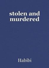 stolen and murdered