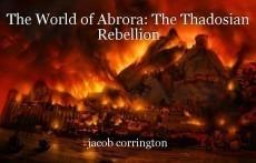 The World of Abrora: The Thadosian Rebellion