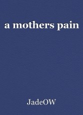 a mothers pain