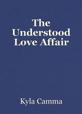 The Understood Love Affair