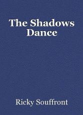 The Shadows Dance