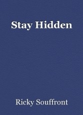 Stay Hidden