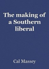 The making of a Southern liberal