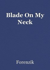 Blade On My Neck