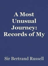 A Most Unusual Journey: Records of My Sojourns