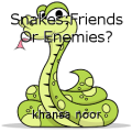 Snakes:Friends Or Enemies?