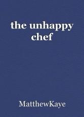 the unhappy chef