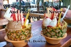 Why Communism, Socialism, And Fascism Will Never Work