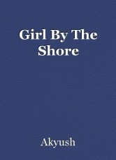 Girl By The Shore