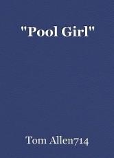 """Pool Girl"""