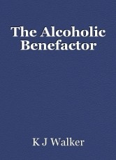 The Alcoholic Benefactor