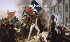 Freedom has a price