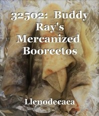 32502:  Buddy Ray's Mercanized  Booreetos