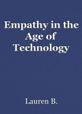 Empathy in the Age of Technology