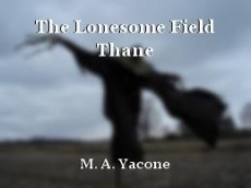 The Lonesome Field Thane