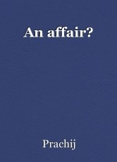 An affair?