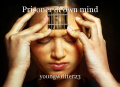 Prisoner of own mind